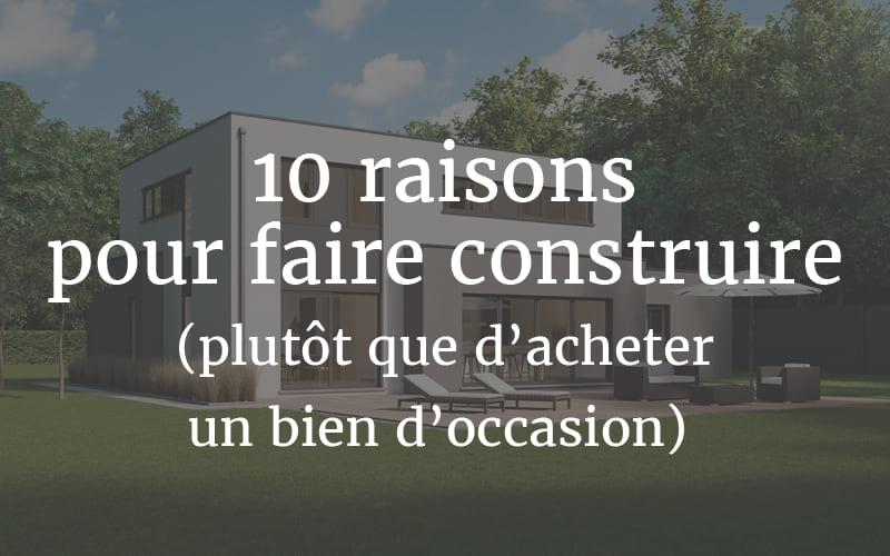 10 raisons pour faire construire