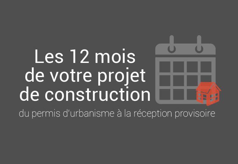 La ligne du temps des 12 mois de votre projet de construction