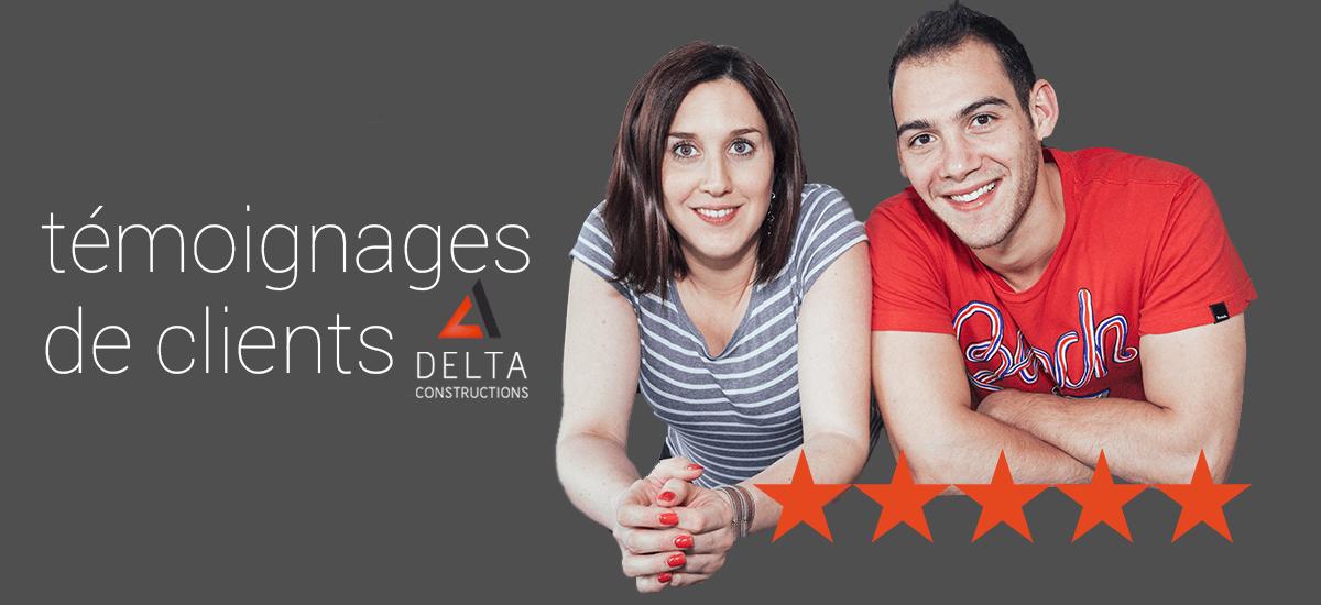 Témoignages de clients Delta Constructions