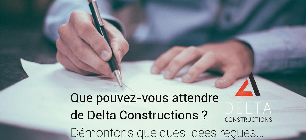 Que pouvez-vous attendre de Delta Constructions ?