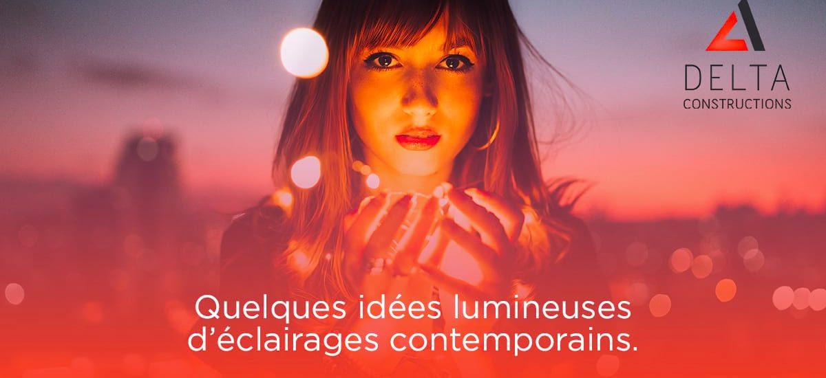 Quelques idées lumineuses d'éclairages contemporains…